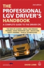 Image for The professional LGV driver's handbook  : a complete guide to the driver CPC