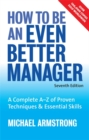 Image for How to be an even better manager  : a complete A-Z of proven techniques & essential skills