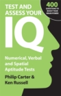 Image for Test and assess your IQ  : numerical, verbal and spatial aptitude tests