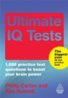 Image for Ultimate IQ tests  : 1,000 practice test questions to boost your brain power