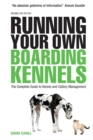 Image for Running your own boarding kennels  : the complete guide to kennel and cattery management