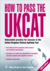Image for How to pass the UKCAT  : unbeatable practice for success in the United Kingdom Clinical Aptitude Test