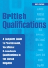 Image for British qualifications  : a complete guide to professional, vocational & academic qualifications in the United Kingdom