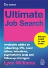 Image for Ultimate job search  : invaluable advice on networking, CVs, cover letters, interviews, psychometric tests and follow-up strategies