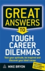 Image for Great answers to tough career dilemmas  : test your aptitude, be inspired and discover your ideal career