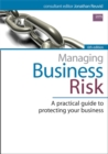 Image for Managing business risk  : a practical guide to protecting your business