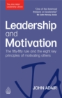 Image for Leadership and motivation  : the fifty-fifty rule and the eight key principles of motivating others