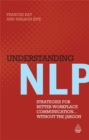 Image for Understanding NLP  : strategies for better workplace communication-- without the jargon