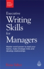 Image for Executive writing skills for managers  : master word power to lead your teams, make strategic links and develop relationships
