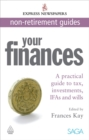 Image for Your finances  : a practical guide to tax, investments, IFAs and wills