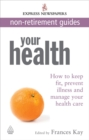 Image for Your health  : how to keep fit, prevent illness and manage your health care