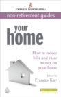Image for Your home  : how to reduce bills and raise money on your home