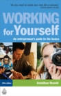 Image for Working for yourself  : an entrepreneur's guide to the basics