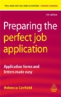 Image for Preparing the perfect job application  : application forms and letters made easy