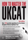Image for How to master the UKCAT  : over 750 practice questions for the United Kingdom Clinical Aptitude Test