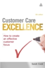 Image for Customer care excellence  : how to create an effective customer focus
