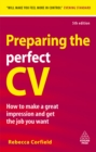 Image for Preparing the perfect CV: how to make a great impression and get the job you want