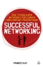 Image for Successful networking  : how to build new networks for career and company progression