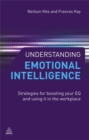 Image for Understanding emotional intelligence  : strategies for boosting your EQ and using it in the workplace