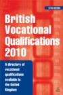 Image for British vocational qualifications 2010  : a directory of vocational qualifications available in the United Kingdom