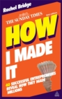 Image for How I made it  : 40 successful entrepreneurs reveal how they made millions