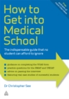 Image for How to get into medical school: the indispensible guide that no student can afford to ignore