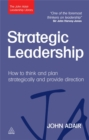 Image for Strategic leadership  : how to think and plan strategically and provide direction