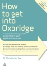 Image for How to get into Oxbridge  : a comprehensive guide to succeeding in your application process