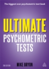 Image for Ultimate psychometric tests  : over 1,000 verbal, numerical, diagrammatic and IQ practice tests