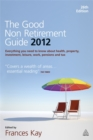 Image for The good non retirement guide  : everything you need to know about health, property, investment, leisure, work, pensions and tax