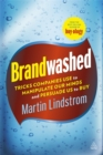 Image for Brandwashed  : tricks companies use to manipulate our minds and persuade us to buy
