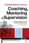 Image for Facilitating reflective learning  : coaching, mentoring and supervision