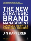 Image for The new strategic brand management  : advanced insights and strategic thinking