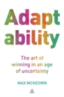 Image for Adaptability  : the art of winning in an age of uncertainty