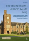 Image for The independent schools guide, 2012-2013  : a fully comprehensive guide to independent education in the United Kingdom