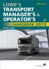 Image for Lowe's transport manager's & operator's handbook 2013