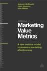 Image for Marketing value metrics  : a new metrics model to measure marketing effectiveness