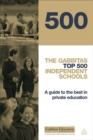 Image for The Gabbitas top 500 independent schools  : a guide to the best in private education