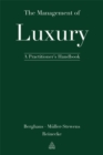 Image for The management of luxury  : a practitioner's handbook