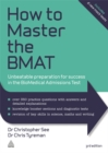 Image for How to master the BMAT  : unbeatable preparation for success in the biomedical admissions test