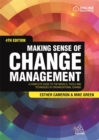 Image for Making sense of change management  : a complete guide to the models, tools and techniques of organizational change