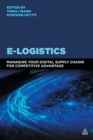 Image for E-logistics  : managing your digital supply chains for competitive advantage