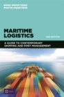 Image for Maritime logistics  : a complete guide to effective shipping and port management