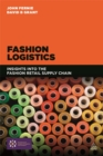 Image for Fashion logistics  : insights into the fashion retail supply chain