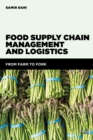 Image for Food supply chain management and logistics  : from farm to fork