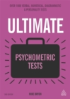 Image for Ultimate psychometric tests  : over 1,000 verbal, numerical, diagrammatic and personality tests