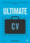 Image for Ultimate CV  : over 100 winning CVs to help you get the interview and the job