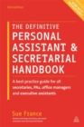 Image for The definitive personal assistant & secretarial handbook  : a best-practice guide for all secretaries, PAs, office managers and executive assistants