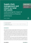 Image for Case Study: Supply Chain Management and Return on Total Net Assets: Understanding the Impact of the SCM Decisions on Financial Performance