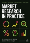 Image for Market research in practice  : an introduction to gaining greater market insight